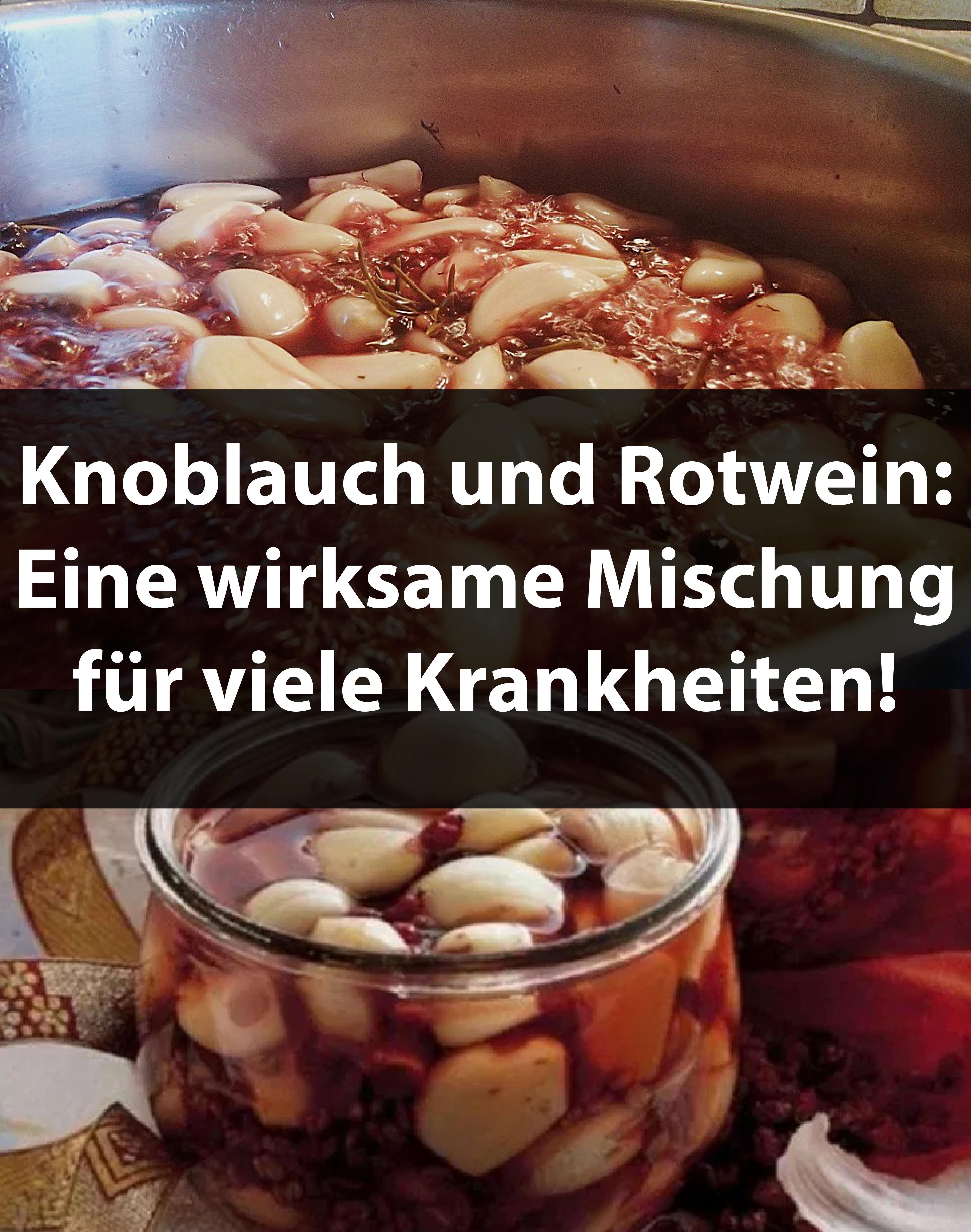 Knoblauch und Rotwein: Eine wirksame Mischung für viele Krankheiten!