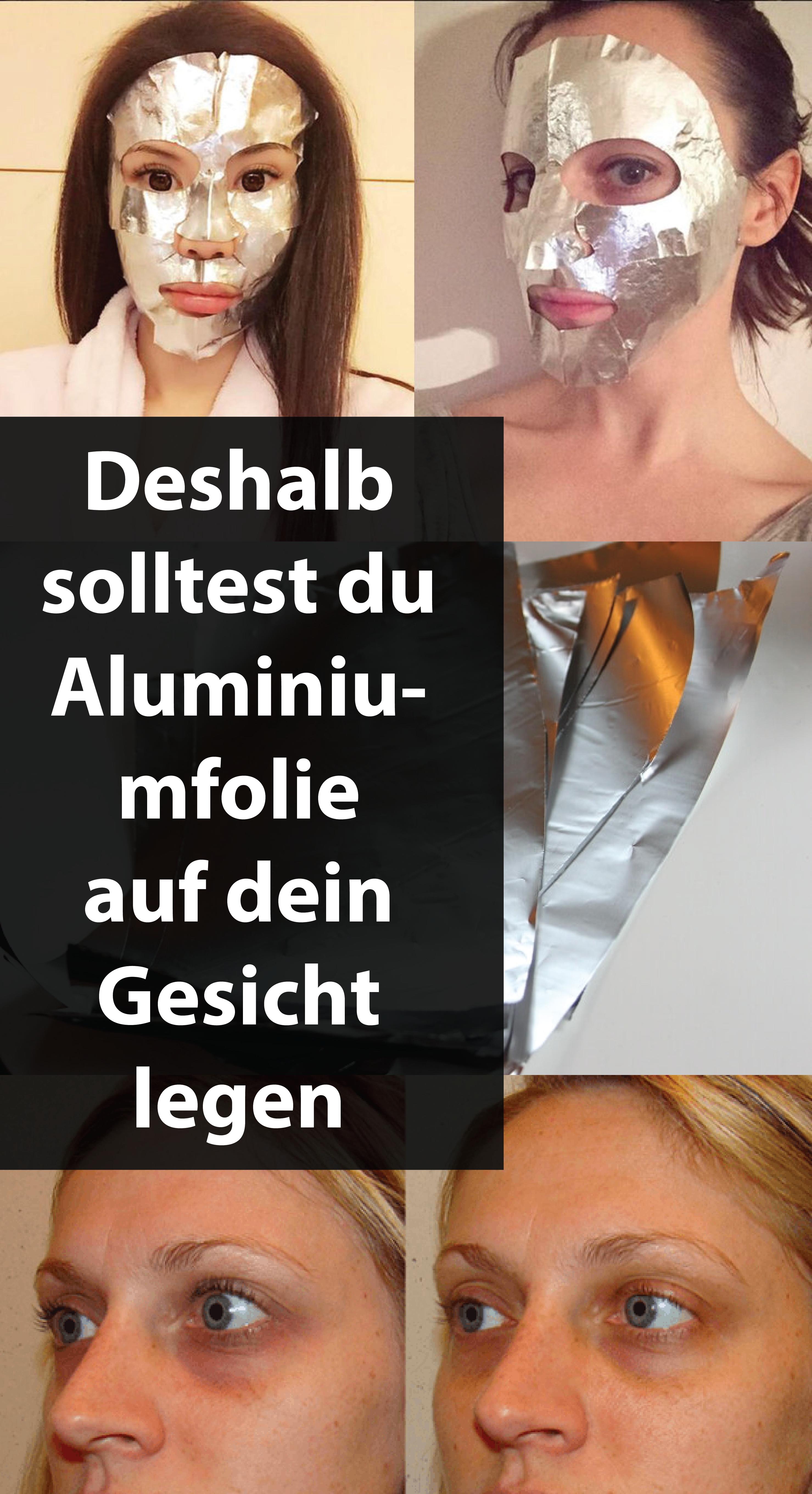 Deshalb solltest du Aluminiumfolie auf dein Gesicht legen