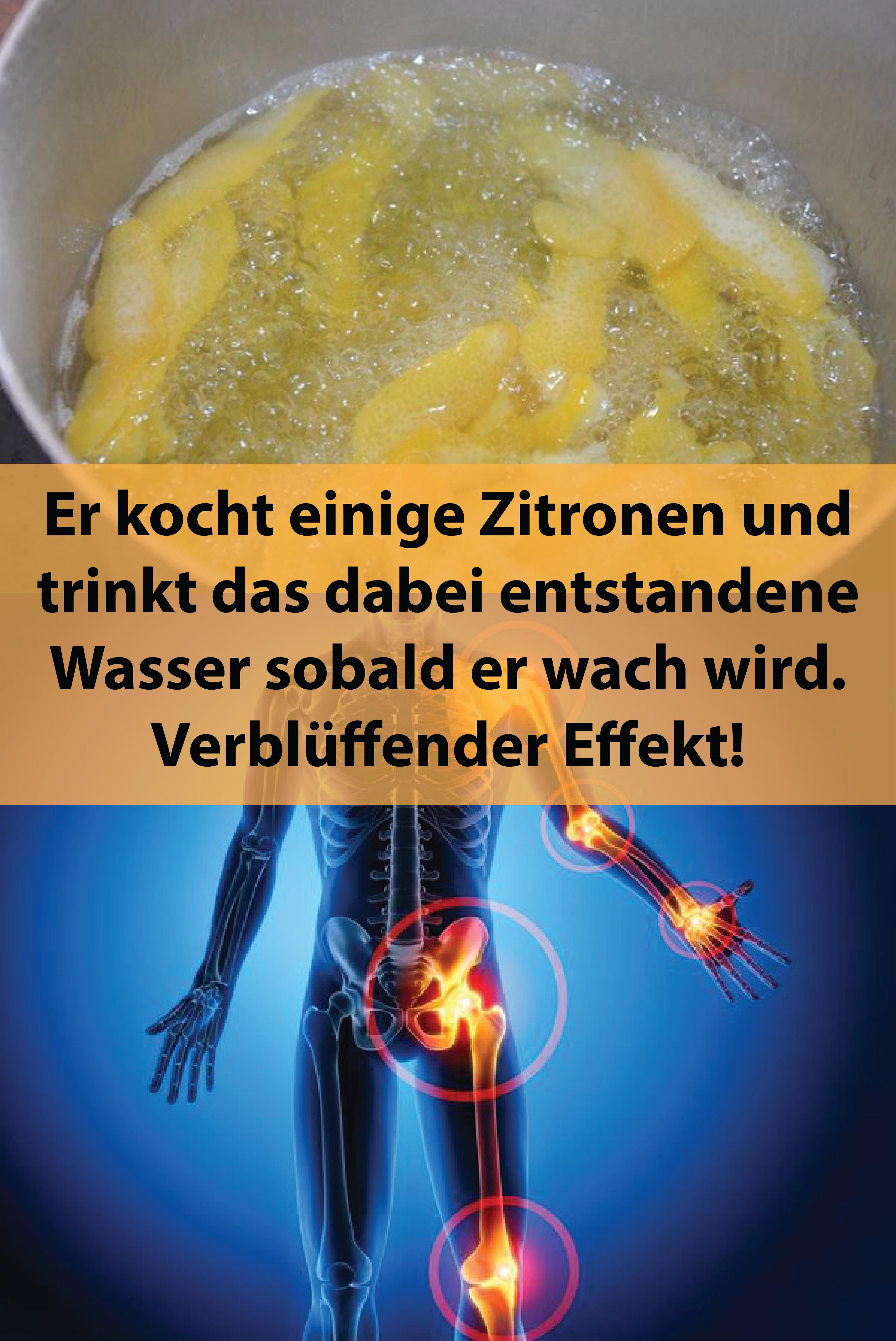 Er kocht einige Zitronen und trinkt das dabei entstandene Wasser sobald er wach wird. Verblüffender Effekt!